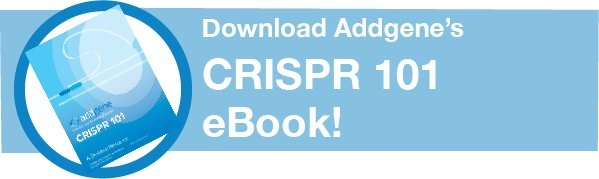 Click to Download Addgene's CRISPR 101 eBook